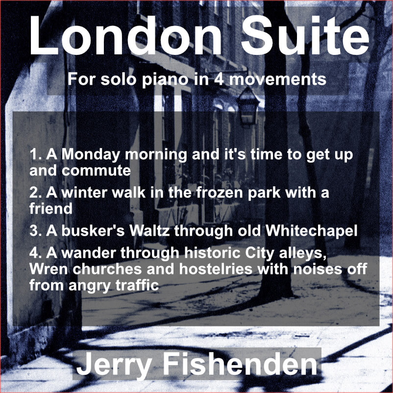 Back cover image from London Suite, for solo piano in 4 movements by Jerry Fishenden. The image shows a shadowy and atmospheric, historic courtyard. It lists the names of the 4 tracks.